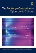 Cover-Bild zu The Routledge Companion to Cyberpunk Culture (eBook) von McFarlane, Anna (Hrsg.)
