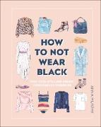 Cover-Bild zu How to Not Wear Black von Murphy, Anna