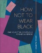 Cover-Bild zu How Not to Wear Black von Murphy, Anna