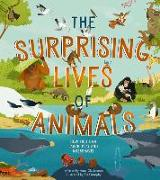Cover-Bild zu The Surprising Lives of Animals: How They Can Laugh, Play and Misbehave! von Anna Claybourne
