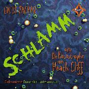 Cover-Bild zu Schlamm oder die Katastrophe von Heath Cliff (Audio Download) von Sachar, Louis