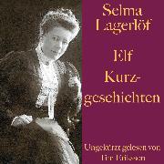 Cover-Bild zu Lagerlöf, Selma: Selma Lagerlöf: Elf Kurzgeschichten (Audio Download)
