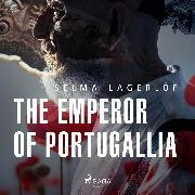 Cover-Bild zu Lagerlöf, Selma: The Emperor of Portugallia (Audio Download)