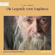 Cover-Bild zu Lagerlöf, Selma: Die Legende vom Vogelnest (Ungekürzt) (Audio Download)