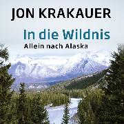 Cover-Bild zu Krakauer, Jon: In die Wildnis (Audio Download)