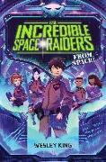 Cover-Bild zu King, Wesley: The Incredible Space Raiders from Space! (eBook)