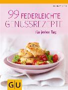Cover-Bild zu Matthaei, Bettina: 99 federleichte Genussrezepte für jeden Tag (eBook)