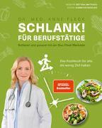 Cover-Bild zu Fleck, Dr. med. Anne: Schlank! für Berufstätige - Schlank! und gesund mit der Doc Fleck Methode
