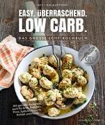 Cover-Bild zu Matthaei, Bettina: Easy. Überraschend. Low Carb