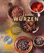 Cover-Bild zu Matthaei, Bettina: Workshop Würzen - Gewürz-Know-how für Einsteiger und Profis mit über 200 raffiniert einfachen Rezepten