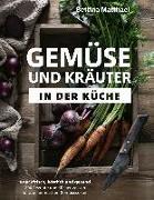 Cover-Bild zu Matthaei, Bettina: Gemüse und Kräuter in der Küche (eBook)
