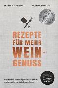 Cover-Bild zu Ehrlich, Dagmar: Rezepte für mehr Weingenuss
