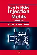 Cover-Bild zu How to Make Injection Molds (eBook) von Mohren, Paul