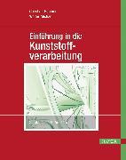 Cover-Bild zu Einführung in die Kunststoffverarbeitung (eBook) von Hopmann, Christian