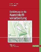 Cover-Bild zu Einführung in die Kunststoffverarbeitung von Hopmann, Christian