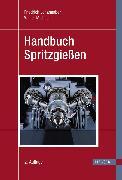 Cover-Bild zu Handbuch Spritzgießen (eBook) von Michaeli, Walter