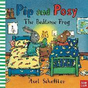 Cover-Bild zu Reid, Camilla: Pip and Posy: The Bedtime Frog