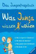 Cover-Bild zu Frith, Alex: Was Jungs wissen wollen - Das Jungenfragebuch; Aufklärungsbuch für Jungs ab 10 Jahren