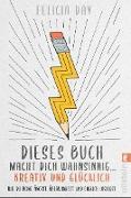 Cover-Bild zu eBook Dieses Buch macht dich wahnsinnig ... kreativ und glücklich