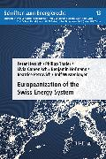 Cover-Bild zu Europeanization of the Swiss Energy System