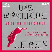 Cover-Bild zu Das wirkliche Leben (Audio Download) von Dieudonné, Adeline