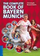 Cover-Bild zu Bausenwein, Christoph: The complete book of Bayern Munich