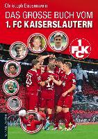 Cover-Bild zu Bausenwein, Christoph: Das große Buch vom 1. FC Kaiserslautern