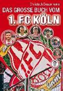 Cover-Bild zu Bausenwein, Christoph: Das große Buch vom 1. FC Köln
