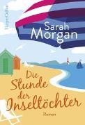 Cover-Bild zu Die Stunde der Inseltöchter von Morgan, Sarah