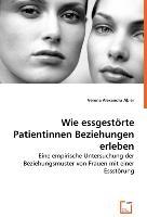 Cover-Bild zu Wie essgestörte Patientinnen Beziehungen erleben von Abler, Alexandra Verena