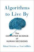 Cover-Bild zu Christian, Brian: Algorithms to Live by