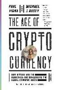 Cover-Bild zu Vigna, Paul: The Age of Cryptocurrency: How Bitcoin and the Blockchain Are Challenging the Global Economic Order