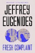 Cover-Bild zu Eugenides, Jeffrey: Fresh Complaints