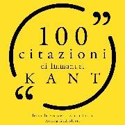 Cover-Bild zu Kant, Immanuel: 100 citazioni di Immanuel Kant (Audio Download)