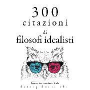 Cover-Bild zu Kant, Immanuel: 300 citazioni di filosofi idealisti (Audio Download)