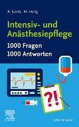 Intensiv- und Anästhesiepflege. 1000 Fragen, 1000 Antworten von Everts, Katharina (Hrsg.)