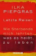 Cover-Bild zu Piepgras, Ilka: Letzte Reisen