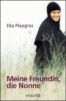 Cover-Bild zu Piepgras, Ilka: Meine Freundin, die Nonne (eBook)
