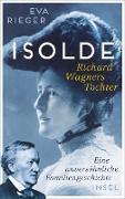 Cover-Bild zu Isolde. Richard Wagners Tochter (eBook) von Rieger, Eva