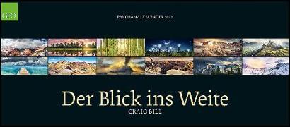 GEO Panorama: Der Blick ins Weite 2022 - Panorama-Kalender - Wand-Kalender - Großformat-Kalender - 137x60 von Bill, Craig