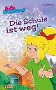 Bibi Blocksberg - Die Schule ist weg! (eBook) von Riedl, Doris