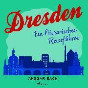 Cover-Bild zu Dresden (Audio Download) von Bach, Ansgar
