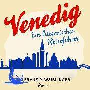 Cover-Bild zu Venedig (Audio Download) von Waiblinger, Franz P