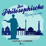 Cover-Bild zu Der Philosophische Reiseführer (Audio Download) von Sommer, Hartmut