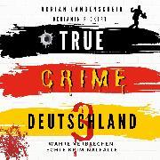 Cover-Bild zu True Crime Deutschland 3 (Audio Download) von Langenscheid, Adrian