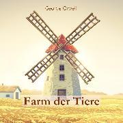 Farm der Tiere (Audio Download) von Orwell, George