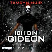 Cover-Bild zu Muir, Tamsyn: Ich bin Gideon (Audio Download)