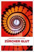 Cover-Bild zu Zürcher Glut von Kasperski, Gabriela