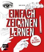 Cover-Bild zu Einfach zeichnen lernen - Der 30-Tage-Workshop von Kistler, Mark