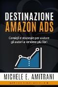 Cover-Bild zu Amitrani, Michele E.: Destinazione Amazon Ads (Destinazione Autoeditore, #2) (eBook)